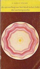 De opvoeding van het kind in het licht der anthroposofie - Rudolf Steiner, W.F. Veltman