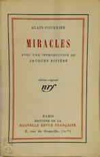 Miracles - Alain-Fournier, Jacques Rivière