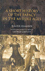 A Short History of the Papacy in the Middle Ages - Walter Ullmann (ISBN 9780415302272)