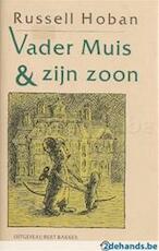 Vader Muis & zijn zoon - Russell Hoban, Lillian Hoban, Mieke Lindenburg (ISBN 9789035101425)