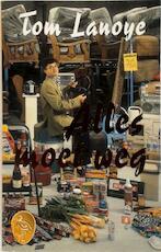 Alles moet weg - Tom Lanoye (ISBN 9789057133596)