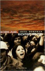 Koers Zuid, richting Noord - Ariel Dorfman (ISBN 9789023438373)