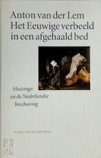 Het Eeuwige verbeeld in een afgehaald bed - A. van der Lem (ISBN 9789028417519)