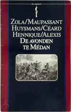 De avonden te Médan - Emile Zola, Guy de Maupassant, Joris-Karl Huysmans, Henry Céard, Léon Hennique, Paul Alexis (ISBN 9789027491602)
