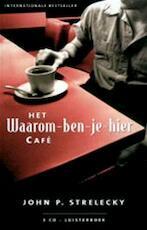 Het waarom-ben-je-hier-cafe - J. Strelecky (ISBN 9789020202397)