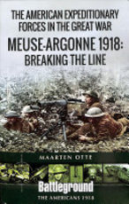 American Expeditionary Forces in the Great War - Meuse Argonne 1918