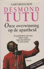 Onze overwinning op de apartheid - Desmond Tutu, John Allen, Yolande Michon, Expertext (ISBN 9789051215199)