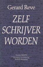 Zelf schrijver worden - Gerard Reve (ISBN 9789068900446)