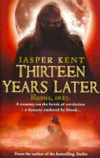 Thirteen Years Later - Jasper Kent (ISBN 9780553819595)
