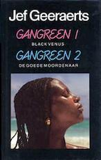 Gangreen / 1 Black Venus / 2 De goede moordenaar - Jef Geeraerts (ISBN 9789022311530)