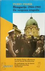Hongarije 1944-1945 De vergeten tragedie
