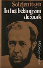 In het belang van de zaak - Alexander Solzjenitsyn (ISBN 9789022502396)