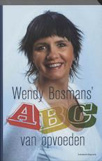 Wendy Bosmans' ABC van opvoeden - W. Bosmans (ISBN 9789002231803)