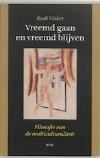 Vreemd gaan en vreemd blijven - Rudi Visker (ISBN 9789085060499)