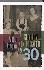 Geboren in de jaren '30 - Arthur Kimpen (ISBN 9789022323236)