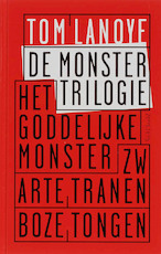 De Monstertrilogie - Tom Lanoye (ISBN 9789044610413)