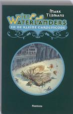 Wiet Waterlanders / 1 Kleine Caroluscode - Mark Tijsmans (ISBN 9789022324752)