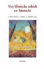 Van Klinische Ethiek Tot Biorecht - Fernand Van Neste, Joris Taels (ISBN 9789042910737)