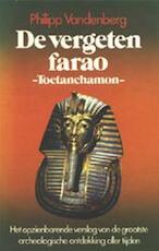 De vergeten farao -Toetanchamon- - P. Vandenberg (ISBN 9789010024176)