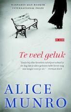 Te veel geluk - Alice Munro (ISBN 9789044523560)