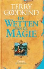 De aflossing / Proloog Van de wetten van de magie - Terry Goodkind (ISBN 9789024556489)