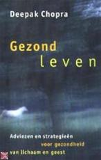Gezond leven - Deepak Chopra (ISBN 9789021587295)