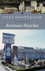 Avontuur Amerika - Cees Nooteboom (ISBN 9789023458791)