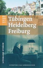 Tubingen, Heidelberg, Freiburg - Unknown (ISBN 9789059371163)