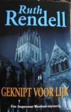 Geknipt voor lijk - Ruth Rendell (ISBN 9789027472359)