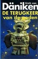De terugkeer van de goden - Erich von Däniken, Amp, Ulrich Dopatka, Amp, Jan van Amerongen (ISBN 9789024513536)