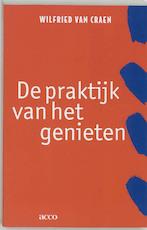 De praktijk van het genieten - Wilfried van Craen (ISBN 9789033442940)