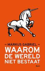 Waarom de wereld niet bestaat - Markus Gabriel (ISBN 9789089532718)