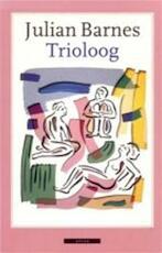Trioloog - Julian Barnes (ISBN 9789025400149)