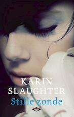 Stille zonde - Karin Slaughter (ISBN 9789023482581)