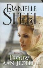 Trouw aan jezelf - Danielle Steel (ISBN 9789021801933)