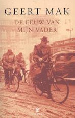 De eeuw van mijn vader - Geert Mak (ISBN 9789046703861)