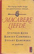 Macabere liefde - Stephen King, Ramsey e.a. Campbell (ISBN 9789024541645)