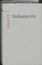 Italiaanse Reis - Johann Wolfgang von Goethe (ISBN 9789085061557)