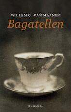 Bagatellen - Willem G. van Maanen
