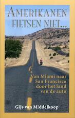 Amerikanen fietsen niet... - Gijs van Middelkoop (ISBN 9789038920450)
