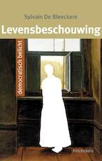 Levensbeschouwing democratisch belicht - Sylvain de Bleeckere (ISBN 9789028979147)