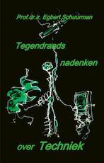 Tegendraads nadenken over techniek - Egbert Schuurman (ISBN 9789059729315)