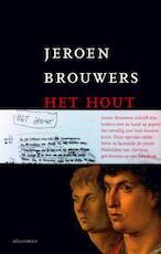 Het hout - Jeroen Brouwers (ISBN 9789025446062)