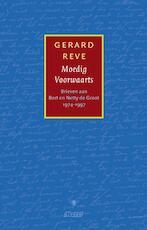 Moedig Voorwaarts - Gerard Reve (ISBN 9789020466966)