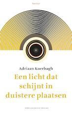 Een licht dat schijnt in duistere plaatsen - Adriaan Koerbagh (ISBN 9789460041709)