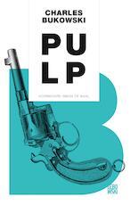 Pulp - Charles Bukowski (ISBN 9789048819805)