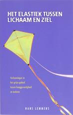 Het elastiek tussen lichaam en ziel - H. Lemmens (ISBN 9789055992379)