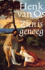 Zien is genoeg - Henk van Os, Henk van Os (ISBN 9789050186841)