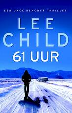 61 Uur - Lee Child (ISBN 9789024560851)