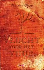 Vlucht voor het vuur - Ton van Reen (ISBN 9789044527575)